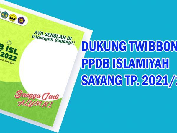 Dukung Twibbon PPBD Islamiyah Sayang TP 2021-2022